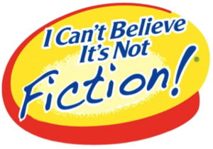 I Can't Believe It's Not Fiction